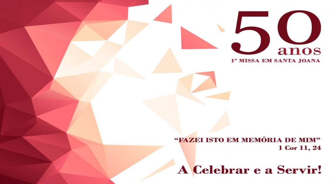 Celebramos os 50 Anos da 1ª Missa do Padre Adérito em terras de Santa Joana
